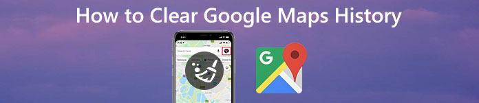 Best Tutorial] How to Clear Maps History on