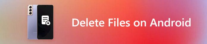 Supprimer des fichiers sur Android