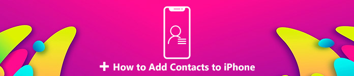 How to Add Contacts to iPhone