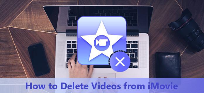 Smart Methods to Delete Videos from iMovie
