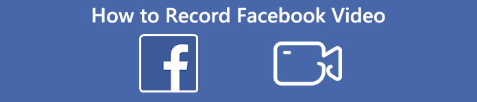 How to Record Facebook Video