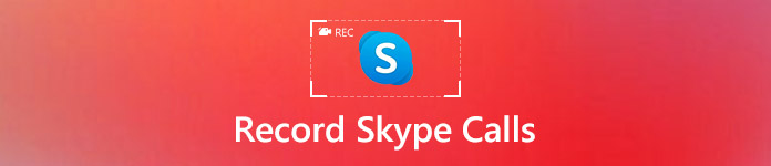 Skype Call Recorder – Tutorials to Record a Skype Video Call