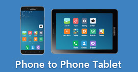 Phone to Phone Tablet