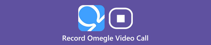 Record Omegle Video Call