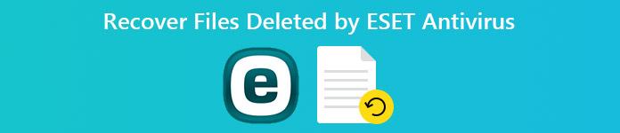 Récupérer les fichiers supprimés par ESET Antivirus